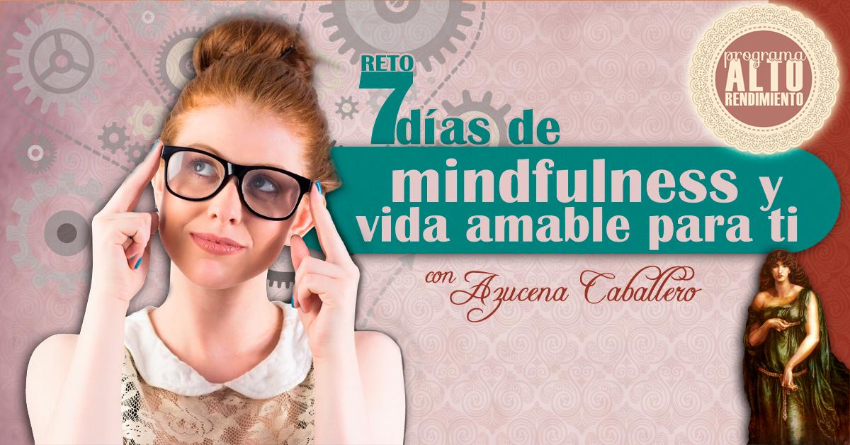 """Reto Gratuito """"7 días de mindfulness y vida amable"""""""
