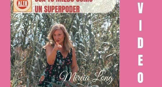 Clase en video: Usa tu miedo como un superpoder